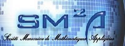 SOCIÉTÉ MAROCAINE DE MATHÉMATIQUES APPLIQUÉES (SM2A)